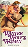 Winter Wolf's Woman (Sweet Medicine's Prophecy) (0821732110) by Karen A. Bale