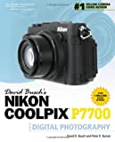 David Busch's Nikon P7700 Guide to Digital Photography (1285459342) by Busch, David D.