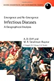 img - for Infectious Diseases: A Geographical Analysis: Emergence and Re-emergence (Oxford Geographical and Environmental Studies) book / textbook / text book