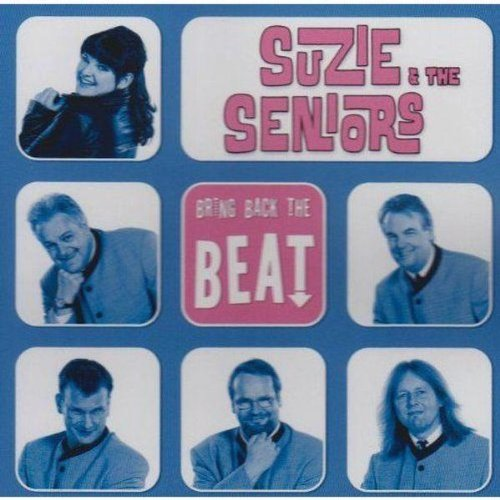 Suzie & Seniors - Bring Back the Beat