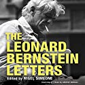 The Leonard Bernstein Letters (       UNABRIDGED) by Nigel Simone (editor) Narrated by George Guidall