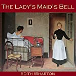 The Lady's Maid's Bell | Edith Wharton
