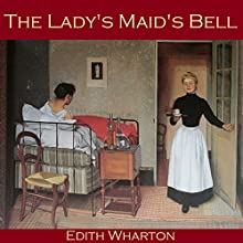 The Lady's Maid's Bell Audiobook by Edith Wharton Narrated by Cathy Dobson