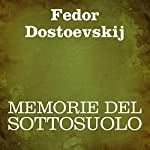 Memorie del sottosuolo [Notes from the Underground] | Fedor Dostoevskij