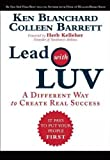 img - for By Ken Blanchard Lead with LUV: A Different Way to Create Real Success (1st Edition) book / textbook / text book