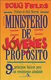 Ministerio de jóvenes con propósito: 9 Principios básicos para un crecimiento saludable (Especialidades Juveniles) (Spanish Edition)