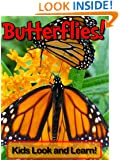 Butterflies! Learn About Butterflies and Enjoy Colorful Pictures - Look and Learn! (50+ Photos of Butterflies)
