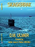 Skagerrak (Submarine Classics by D.M. Ulmer Book 4)
