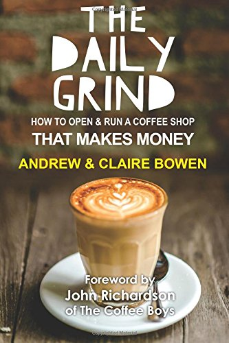 the-daily-grind-how-to-open-run-a-coffee-shop-that-makes-money