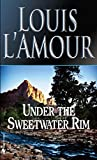 Under the Sweetwater Rim (0553247603) by L'Amour, Louis