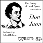 The Poetry of Lord Byron, Volume XI: Don Juan (       UNABRIDGED) by Lord Byron Narrated by Robert Bethune