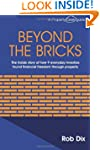 Beyond the Bricks: The inside story o...