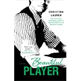 Beautiful Player (The Beautiful Series) ~ Christina Lauren