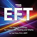 EFT: The New Technology for Immediate Healing and Vitality  by Lee Pulos Narrated by Lee Pulos