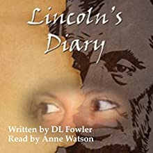 Lincoln's Diary (       UNABRIDGED) by DL Fowler Narrated by Anne Watson