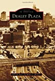Dealey Plaza (Images of America (Arcadia Publishing))