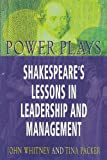 Power Plays: Shakespeares Lessons in Leadership (0333781554) by Packer, Tina