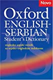 Oxford English-Serbian Student's Dictionary (englesko-srpski recnik sa srpsko-engleskim indeksom): The dictionary that helps Serbian learners of ... their vocabulary and use it with confidence.