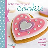 Bake Me I'm Yours Cookie (Bake Me, I'm Yours...)