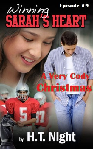 Winning Sarah's Heart: A Very Cody Christmas (Winning Sarah's Heart Serial Novel: Episode 9)