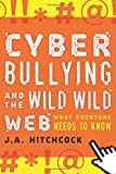Cyberbullying and the Wild, Wild Web: What Everyone Needs to Know