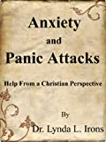 Anxiety and Panic Attacks ~ Help from a Christian Perspective