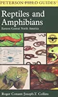 A Field Guide to Reptiles and Amphibians: Eastern and Central North America (Peterson Field Guides)