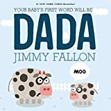 img - for Your Baby's First Word Will Be DADA by Fallon, Jimmy (June 9, 2015) Hardcover book / textbook / text book