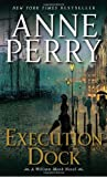 Execution Dock: A William Monk Novel (William Monk Novels)