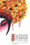 img - for The Flower Princess: A Cantonese Opera by Tong Dik Sang book / textbook / text book