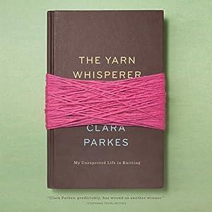 The Yarn Whisperer Audiobook
