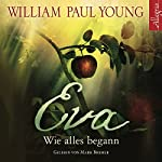 Eva: Wie alles begann | William Paul Young