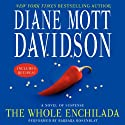 The Whole Enchilada: A Novel of Suspense: Goldy Bear Culinary Mysteries, Book 17 Audiobook by Diane Mott Davidson Narrated by Barbara Rosenblat