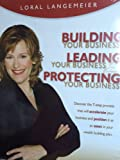 img - for Building Your Business, Leading Your Business, Protecting Your Business; 4 audio cd's and interactive workbook in a clam shell (Discover the 7-Step Process that will accelerate your business and position it as an asset in your wealth building plan) book / textbook / text book