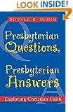 Presbyterian Questions, Presbyterian Answers: Exploring Christian Faith