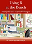 Using R at the Bench: Step-by-Step Da...