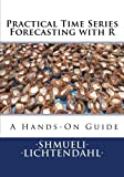 img - for Practical Time Series Forecasting with R: A Hands-On Guide book / textbook / text book