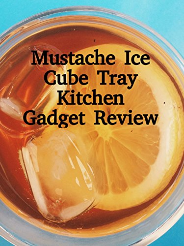 Review: Mustache Ice Cube Tray Kitchen Gadget Review