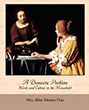 img - for A Domestic Problem - Work and Culture in the Household book / textbook / text book