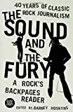The Sound and the Fury: A Rock's Backpages Reader, 40 Years of Classic Rock Journalism