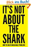 It's Not About the Shark: How to Solv...
