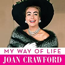 My Way of Life Audiobook by Joan Crawford Narrated by Joan Crawford
