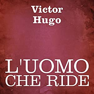 L'uomo che ride [The Man Who Laughs] Audiobook
