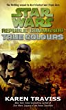 Star Wars Republic Commando: True Colours: v. 3 (1841496502) by Karen Traviss