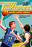 Hook Shot Hero: A Nothin' But Net Sequel (Matt Christopher Sports Fiction) (0316102962) by Christopher, Matt