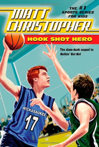 Hook Shot Hero: A Nothin' But Net Sequel (Matt Christopher Sports Fiction)