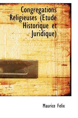 Congrégations Religieuses (Étude Historique et Juridique)