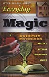 Everyday Magic: Spells & Rituals for Modern Living (Everyday Series) (1567184693) by Morrison, Dorothy