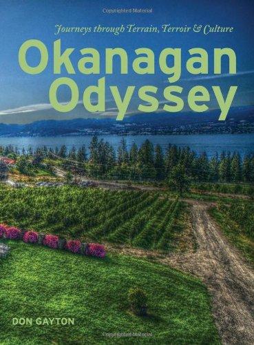 Okanagan Odyssey: Journeys through Terrain, Terroir and Culture