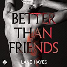 Better Than Friends: Better Than Stories (       UNABRIDGED) by Lane Hayes Narrated by Tyler Stevens